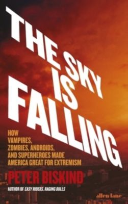 The Sky is Falling, Peter Biskind