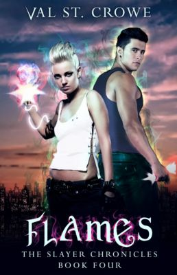 The Slayer Chronicles: Flames, Val St. Crowe