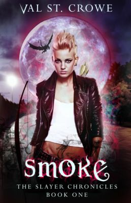 The Slayer Chronicles: Smoke, Val St. Crowe