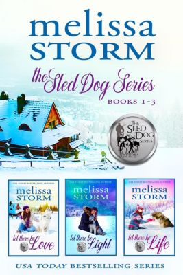 The Sled Dog Series, Books 1-3, Melissa Storm