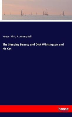 The Sleeping Beauty and Dick Whittington and his Cat, Grace Rhys, R. Anning Bell