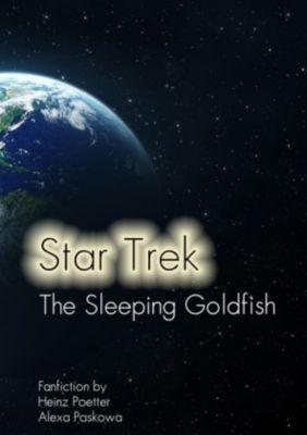 The Sleeping Goldfish - A Star Trek Story - Heinz Poetter |