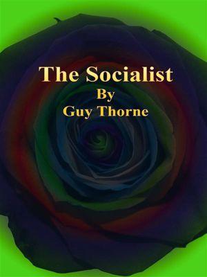 The Socialist, Guy Thorne