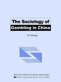 The Sociology of Gambling in China, Cheng Tijie