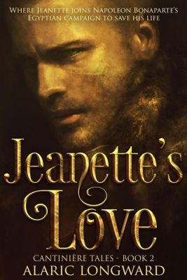 The Soldier and the Spy Chronicles: Jeanette's Love (The Soldier and the Spy Chronicles, #2), Alaric Longward