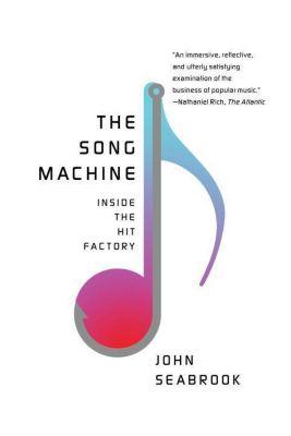 The Song Machine, John Seabrook