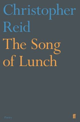 The Song of Lunch, Christopher Reid