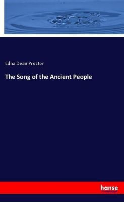The Song of the Ancient People, Edna Dean Proctor
