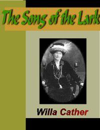 The Song of the Lark, Willa Cather