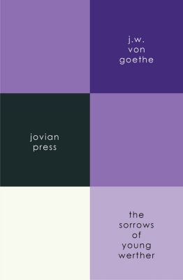 The Sorrows of Young Werther, J. W. von Goethe