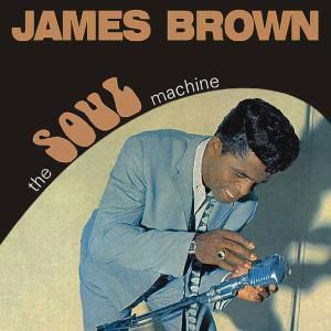 The Soul Machine, James Brown