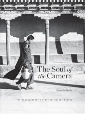 The Soul of the Camera, David DuChemin