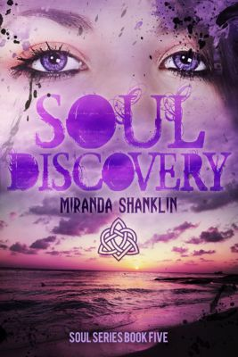 The Soul Series: Soul Discovery (Soul Series Book 5), Miranda Shanklin