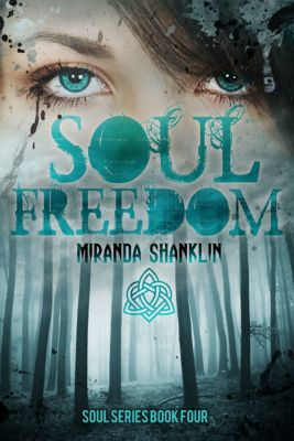 The Soul Series: Soul Freedom (Soul Series Book 4), Miranda Shanklin