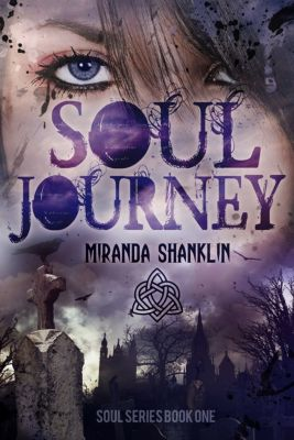 The Soul Series: Soul Journey (Soul Series Book 1), Miranda Shanklin