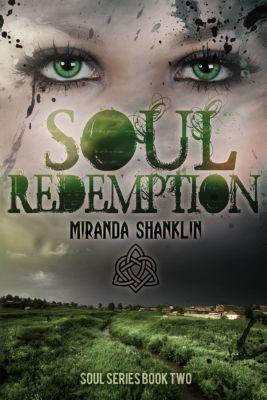 The Soul Series: Soul Redemption (Soul Series Book 2), Miranda Shanklin