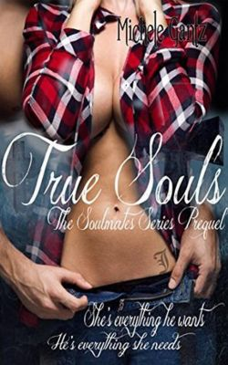 The Soulmates Series: True Souls (The Soulmates Series, #1), Michele Gantz
