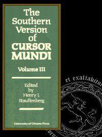 The Southern Version of Cursor Mundi, Vol. III