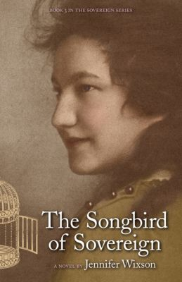 The Sovereign Series: The Songbird of Sovereign (Book 3 in The Sovereign Series), Jennifer Wixson