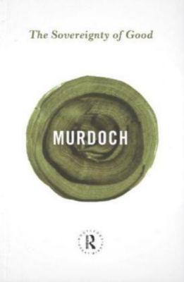 The Sovereignty of Good, Iris Murdoch