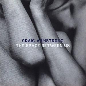 The Space Between Us, Craig Armstrong