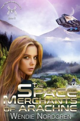 The Space Merchants Series: The Space Merchants of Arachne (The Space Merchants Series, #2), Wendie Nordgren