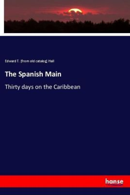 The Spanish Main, Edward T. Hall