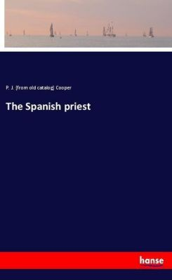 The Spanish priest, P. J. Cooper