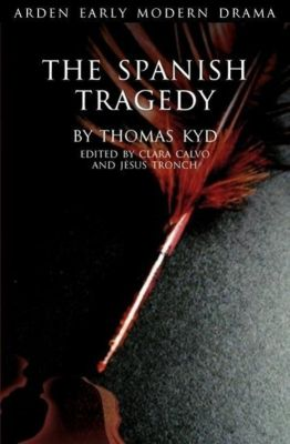 The Spanish Tragedy, Thomas Kyd