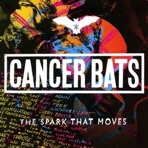 The Spark That Moves, Cancer Bats
