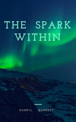 The Spark Within, Darryl Barnett