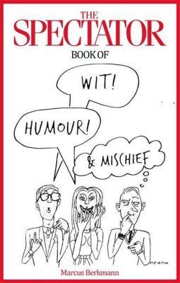 The Spectator Book of Wit, Humour & Mischief, Marcus Berkmann