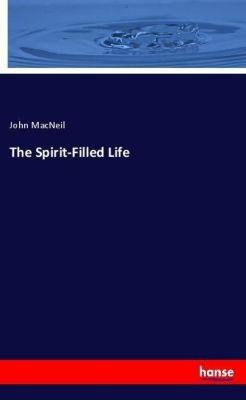 The Spirit-Filled Life, John MacNeil