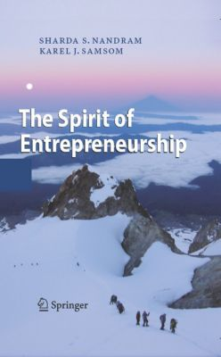 The Spirit of Entrepreneurship, Sharda S. Nandram, Karel J. Samsom