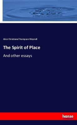 The Spirit of Place, Alice Christiana Thompson Meynell