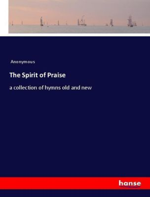 The Spirit of Praise, Anonymous