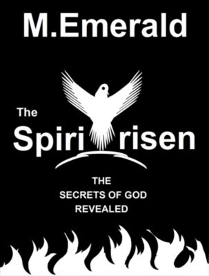The Spiritrisen (Short Version), M Emerald