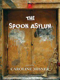The Spoon Asylum, Caroline Misner