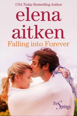 The Springs: Falling Into Forever (The Springs, #2), Elena Aitken
