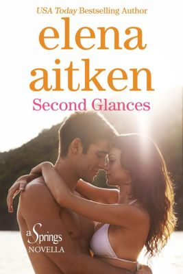 The Springs: Second Glances (The Springs), Elena Aitken