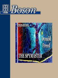 The Spymaster, Donald Freed