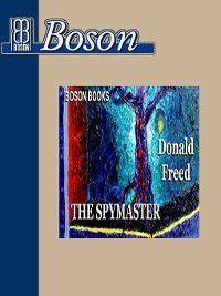 The Spymaster, Donald Freed
