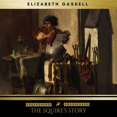 The Squire's Story, Elizabeth Gaskell