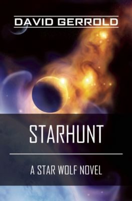 The Star Wolf Series: Starhunt, David Gerrold