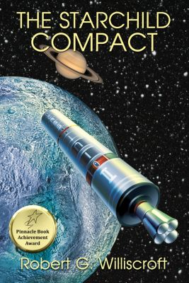 The Starchild Trilogy: The Starchild Compact, Robert G. Williscroft