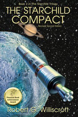 The Starchild Trilogy: The Starchild Compact: A Novel of Interplanetary Exploration, Robert G. Williscroft