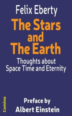 The Stars and The Earth, Felix Eberty