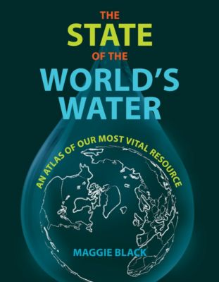 The State of the World's Water, Maggie Black