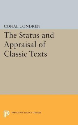 The Status and Appraisal of Classic Texts, Conal Condren