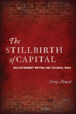 The Stillbirth of Capital, Siraj Ahmed